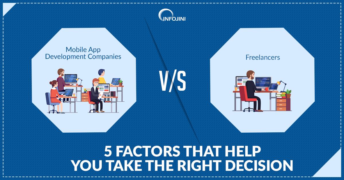 Freelancer APP Developer Vs Mobile App Development Companies - Which One to Choose?