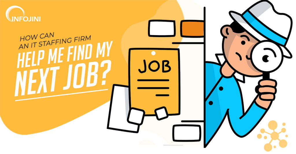 How does a Staffing Company Helps You Find Your Next Job