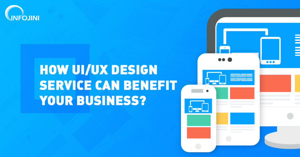 Advantages of good UI/UX Design Service for Your Business