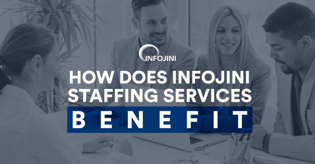 Benefits of Infojini Staffing Services