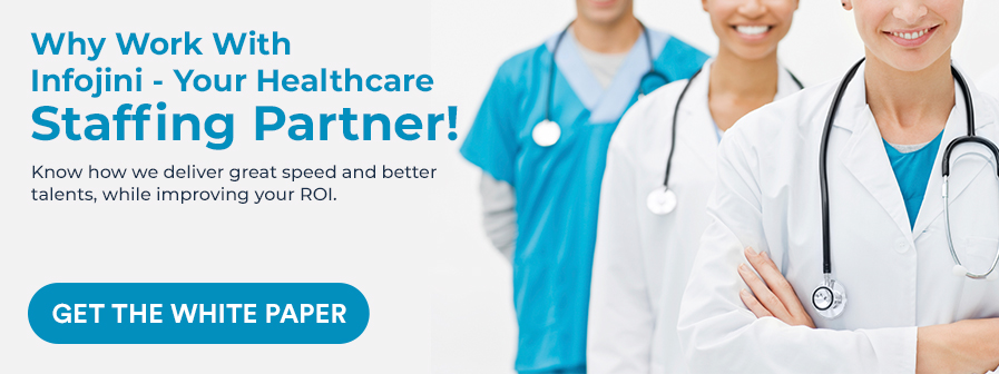 Working with Infojini - Your Healthcare Staffing Partner