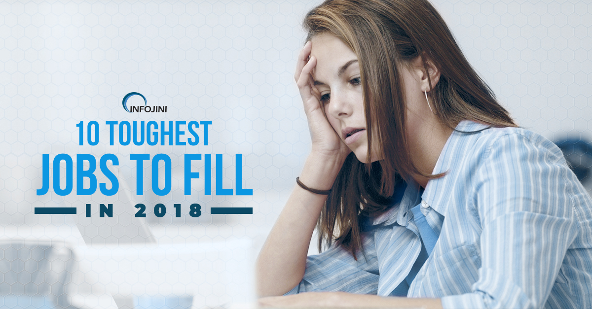 10 hard to fill job roles of 2018